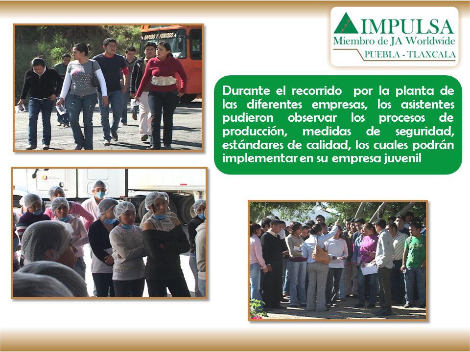 Durante el recorrido por la planta de las diferentes empresas, los asistentes pudieron observar los procesos de producción, medidas de seguridad, estándares de calidad, los cuales podrán implementar en su empresa juvenil