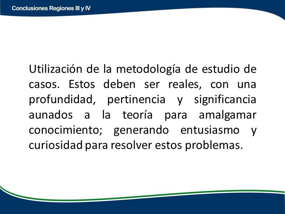 Utilización de la metodología de estudio de casos.