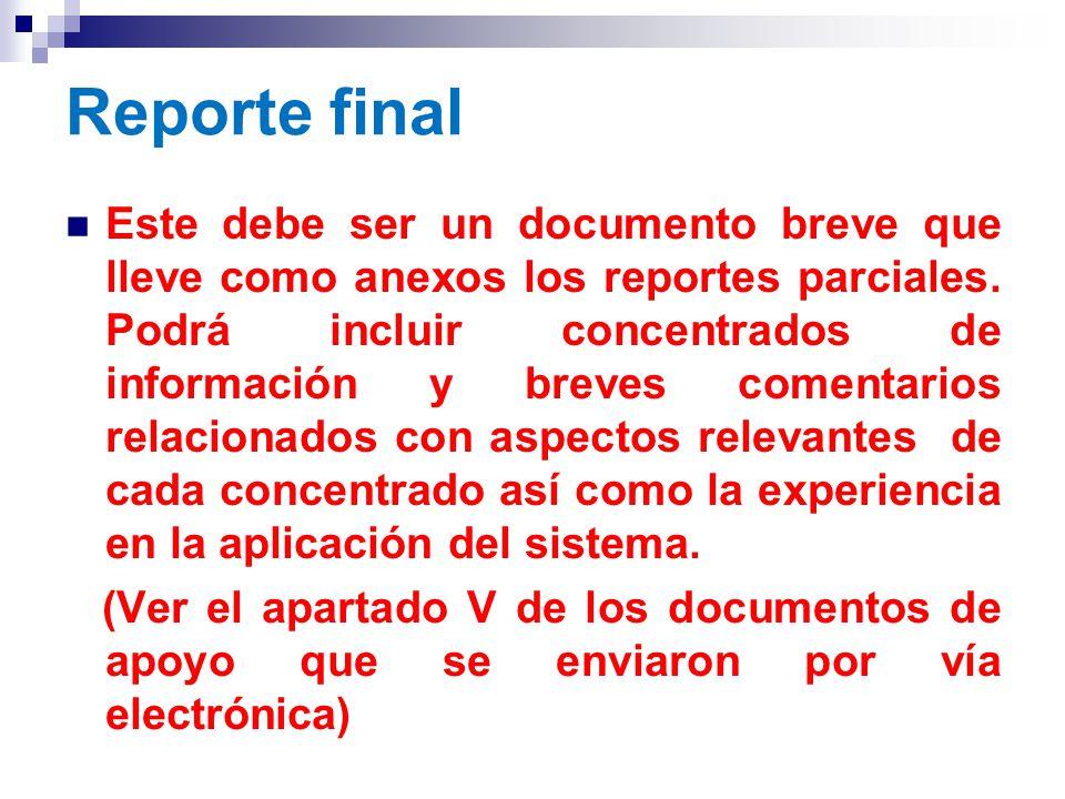 Reporte final Este debe ser un documento breve que lleve como anexos los reportes parciales.