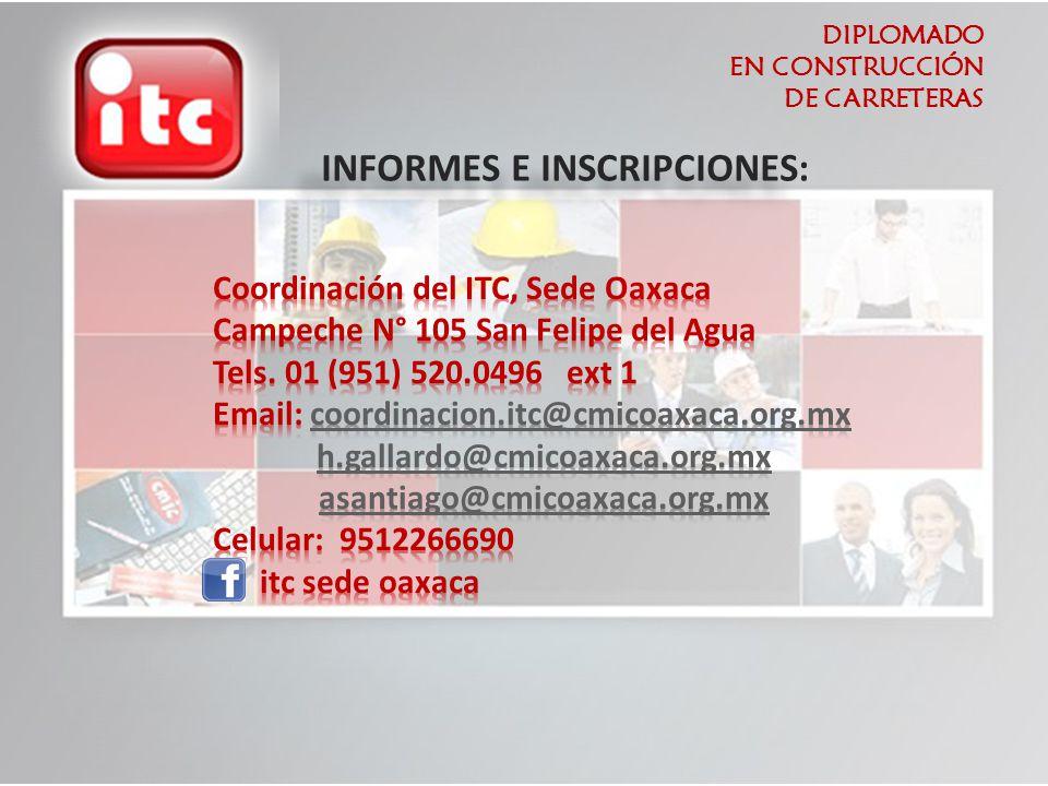 DIPLOMADO EN CONSTRUCCIÓN DE CARRETERAS INFORMES E INSCRIPCIONES: