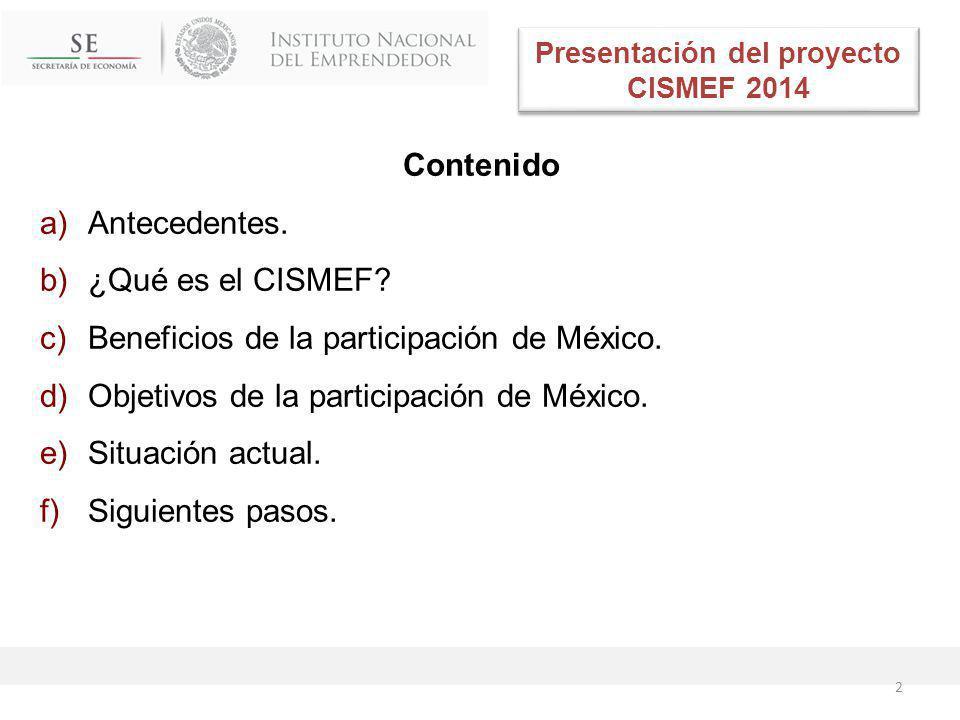Presentación del proyecto CISMEF 2014 Contenido a)Antecedentes.