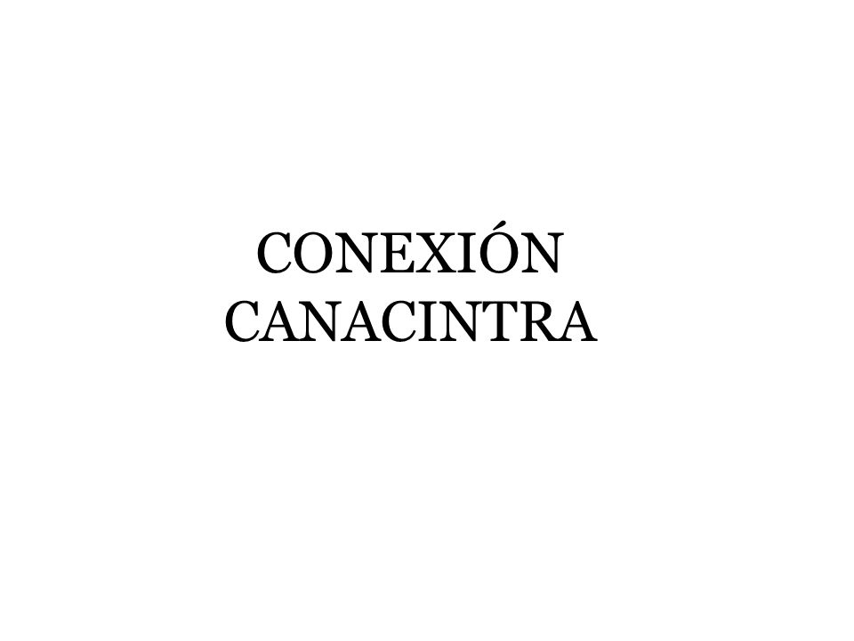 CONEXIÓN CANACINTRA