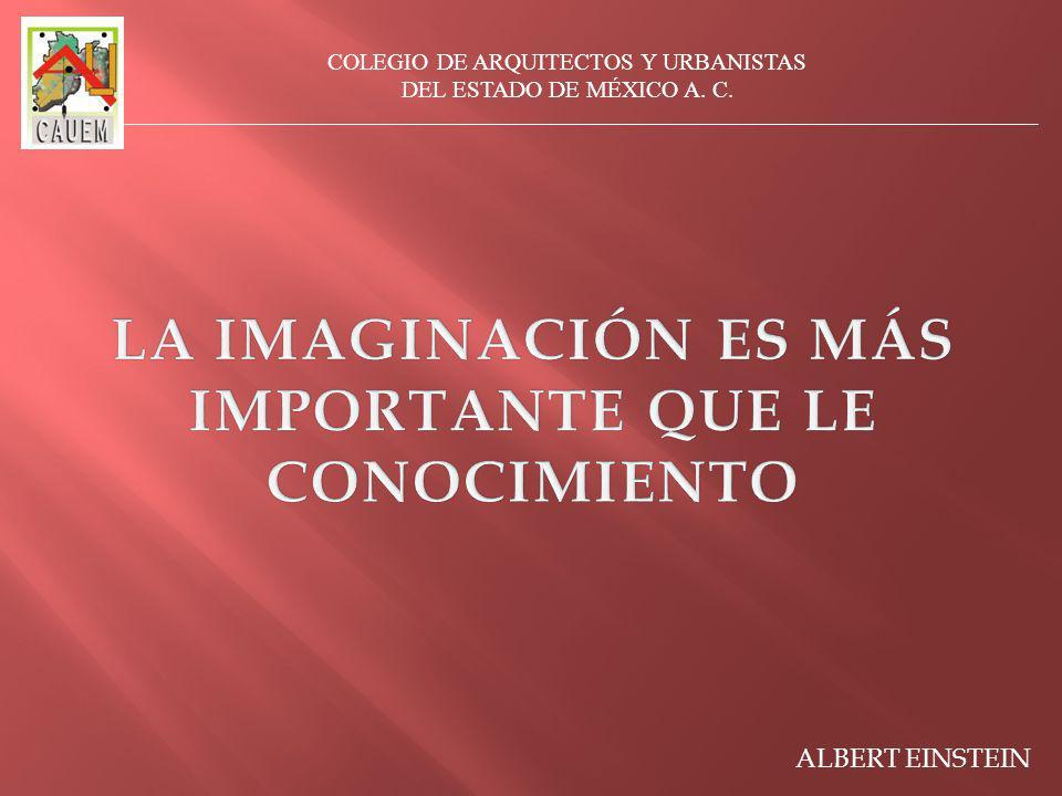 COLEGIO DE ARQUITECTOS Y URBANISTAS DEL ESTADO DE MÉXICO A. C. ALBERT EINSTEIN