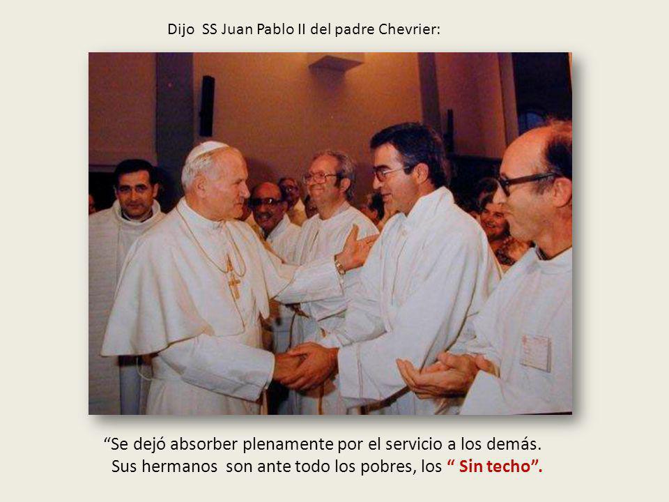 Dijo SS Juan Pablo II del padre Chevrier: Es uno de los muchos apóstoles que, en el curso de la historia, han realizado… la opción preferencial por los pobres.