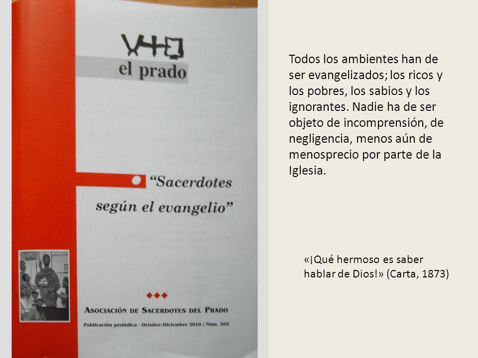 EL PRADO «Catequizar a los hombres, ésta es la gran misión del sacerdote de hoy» (Cartas, pág. 70).