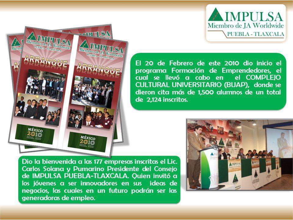 El 20 de Febrero de este 2010 dio inicio el programa Formación de Emprendedores, el cual se llevó a cabo en el COMPLEJO CULTURAL UNIVERSITARIO (BUAP),