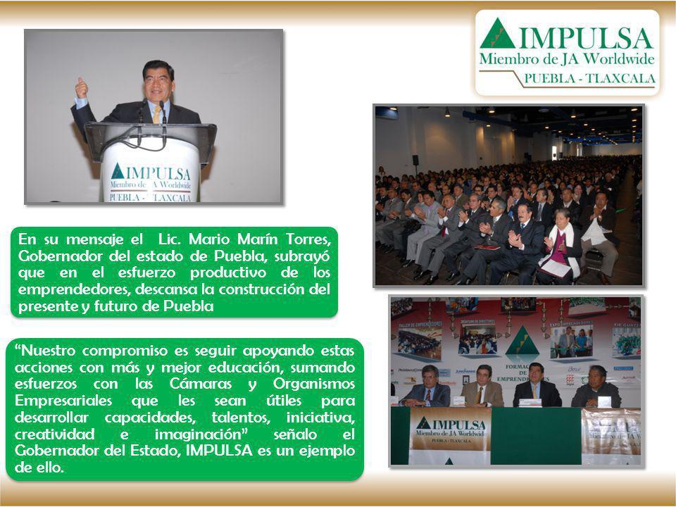 En su mensaje el Lic. Mario Marín Torres, Gobernador del estado de Puebla, subrayó que en el esfuerzo productivo de los emprendedores, descansa la con