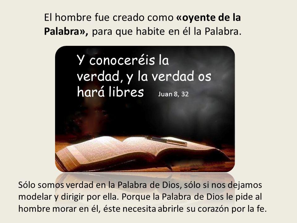 El hombre fue creado como «oyente de la Palabra», para que habite en él la Palabra.