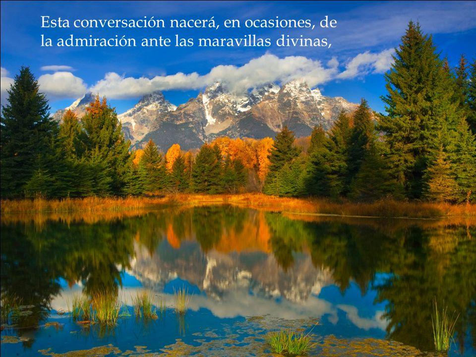 Diálogo que enriquece a los hombres y hace posible la comunicación del Señor con la humanidad.