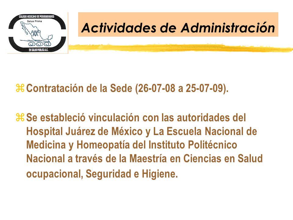 Actividades de Administración z Contratación de la Sede (26-07-08 a 25-07-09). z Se estableció vinculación con las autoridades del Hospital Juárez de