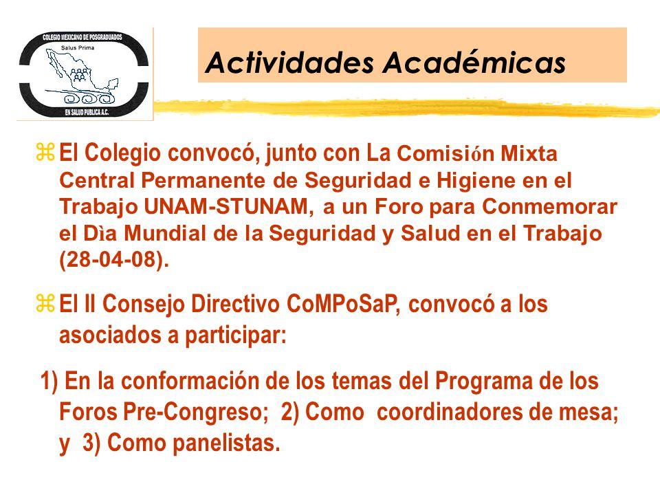 Actividades Académicas El Colegio convocó, junto con La Comisi ó n Mixta Central Permanente de Seguridad e Higiene en el Trabajo UNAM-STUNAM, a un For