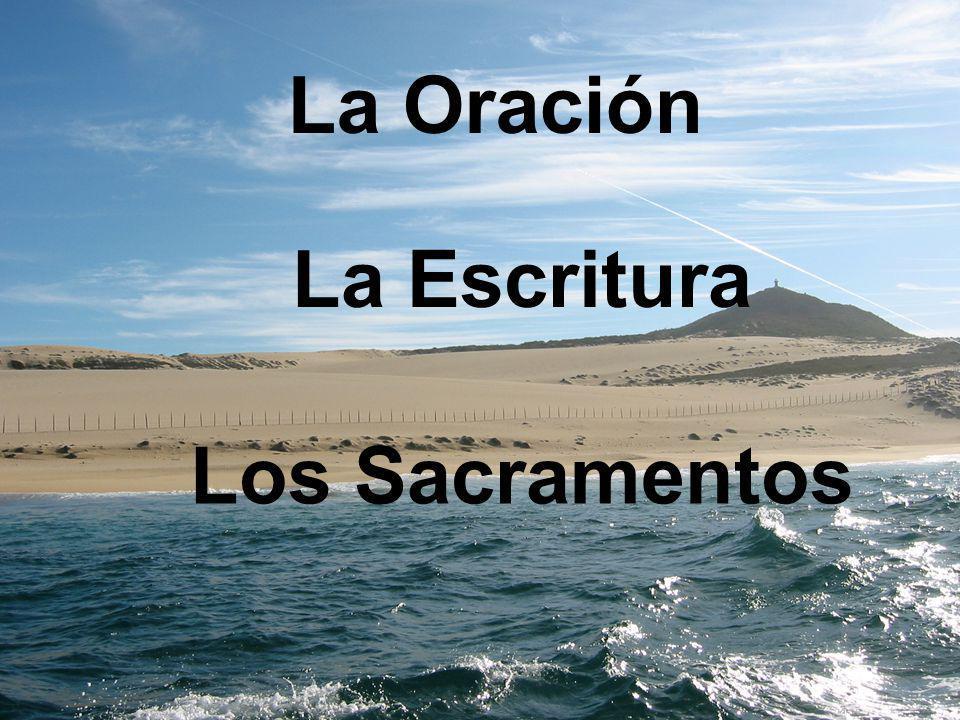 La Oración La Escritura Los Sacramentos