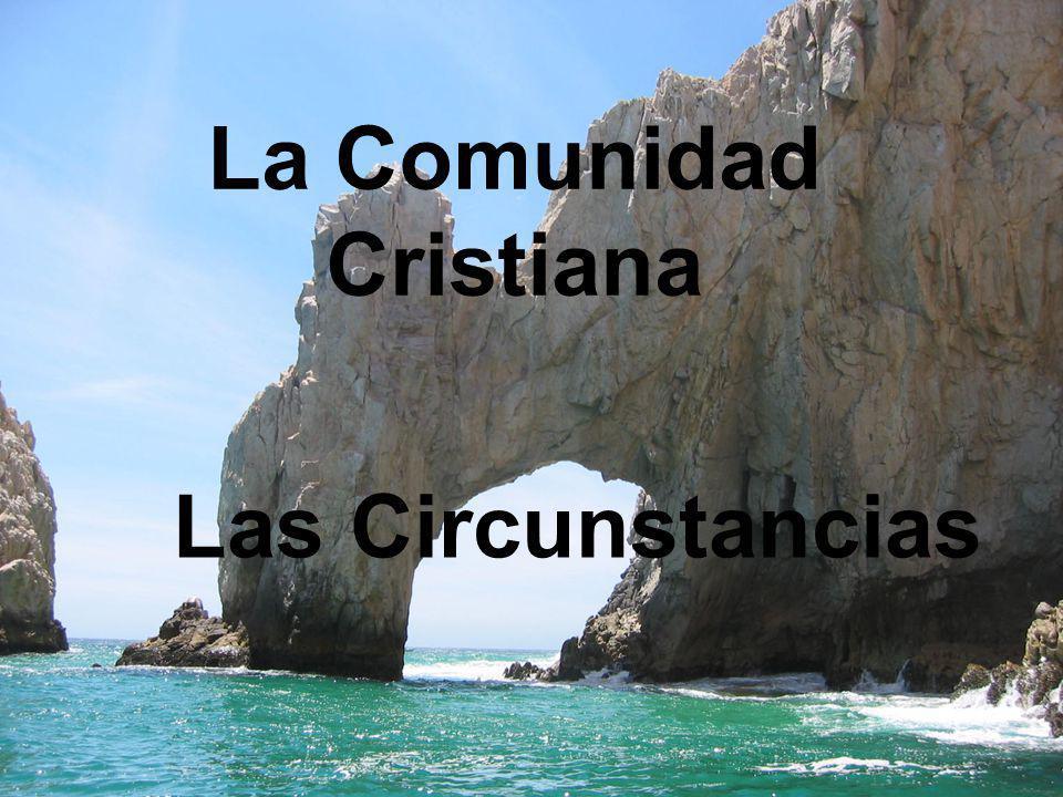 La Comunidad Cristiana Las Circunstancias