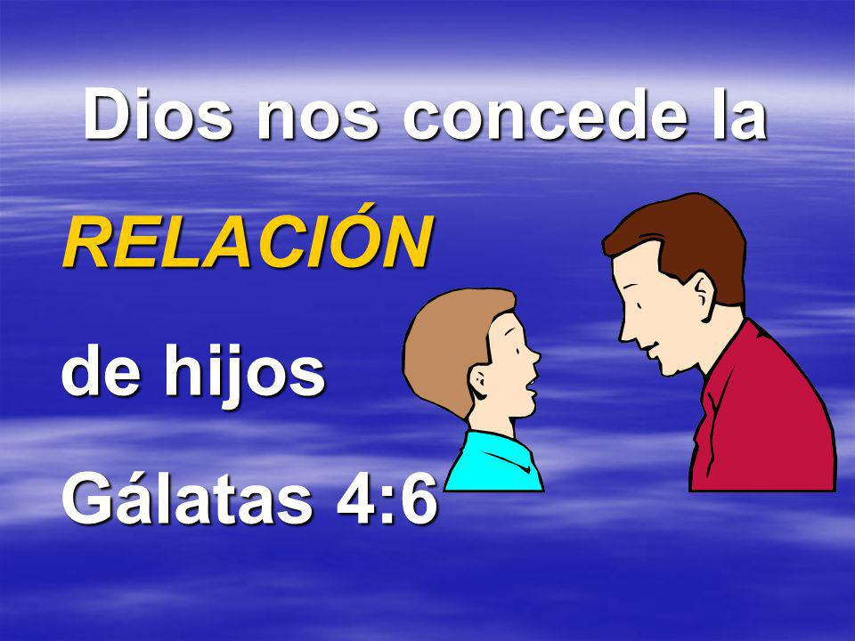 Dios nos concede la BENDICIÓN de hijos Gálatas 4:7