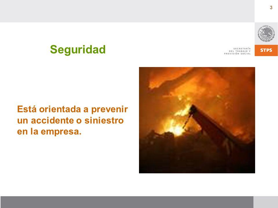 3 Seguridad Está orientada a prevenir un accidente o siniestro en la empresa.