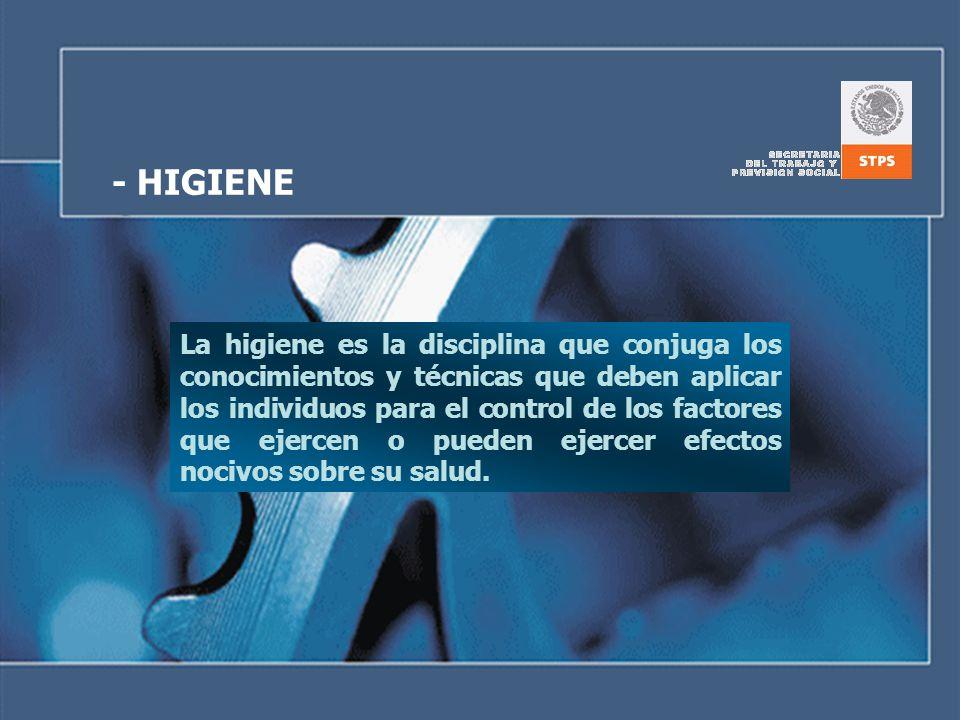 - HIGIENE La higiene es la disciplina que conjuga los conocimientos y técnicas que deben aplicar los individuos para el control de los factores que ej