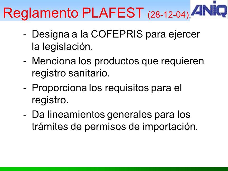 Reglamento PLAFEST (28-12-04).-Designa a la COFEPRIS para ejercer la legislación.