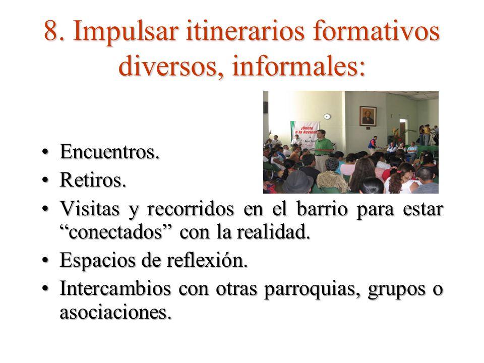 8.Impulsar itinerarios formativos diversos, informales: Encuentros.