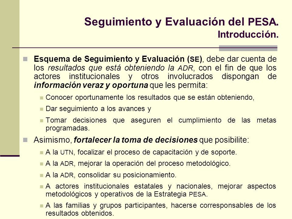 Seguimiento y Evaluación del PESA.Objetivos. General.