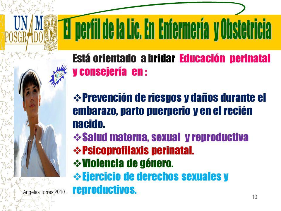 10 Está orientado a bridar Educación perinatal y consejería en : Prevención de riesgos y daños durante el embarazo, parto puerperio y en el recién nac