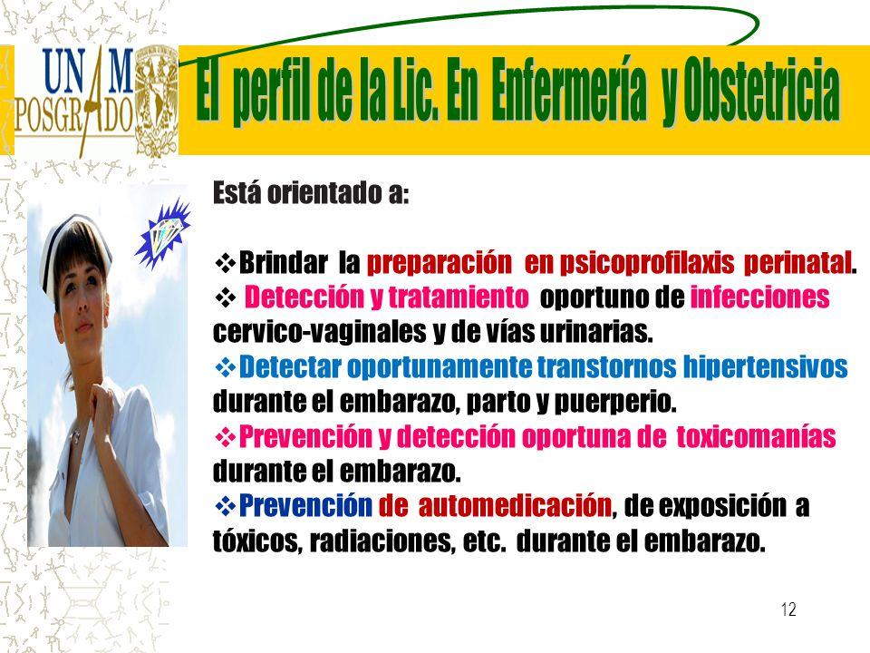 12 Está orientado a: Brindar la preparación en psicoprofilaxis perinatal. Detección y tratamiento oportuno de infecciones cervico-vaginales y de vías