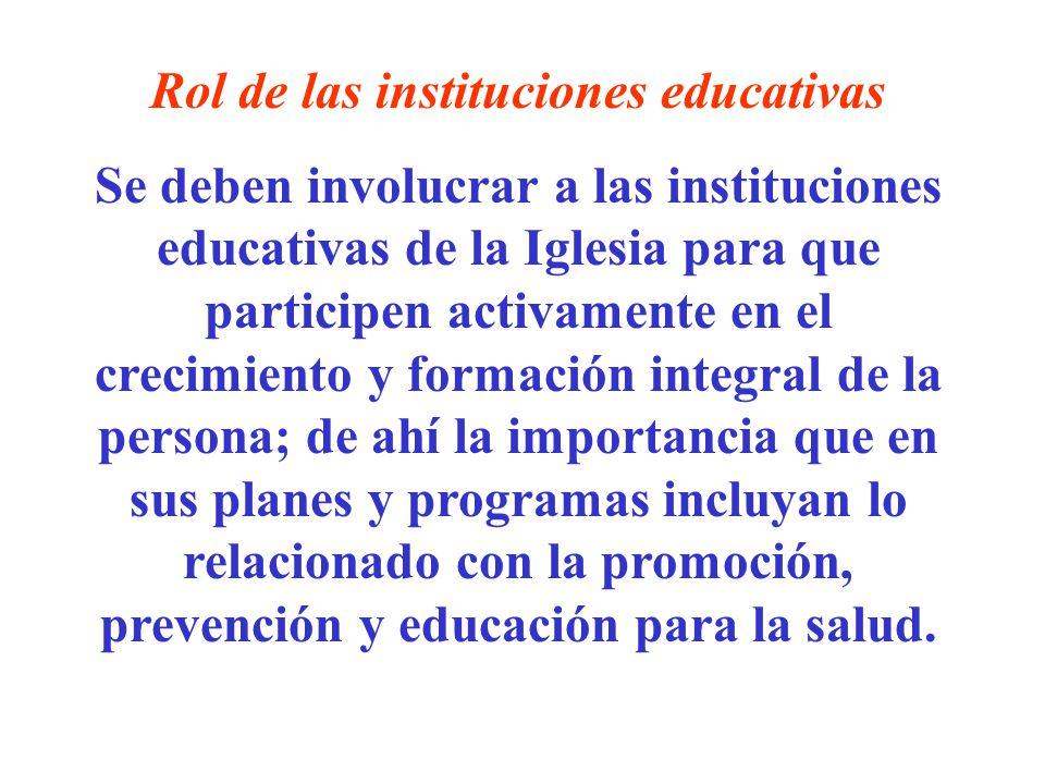 Rol de las instituciones educativas Se deben involucrar a las instituciones educativas de la Iglesia para que participen activamente en el crecimiento