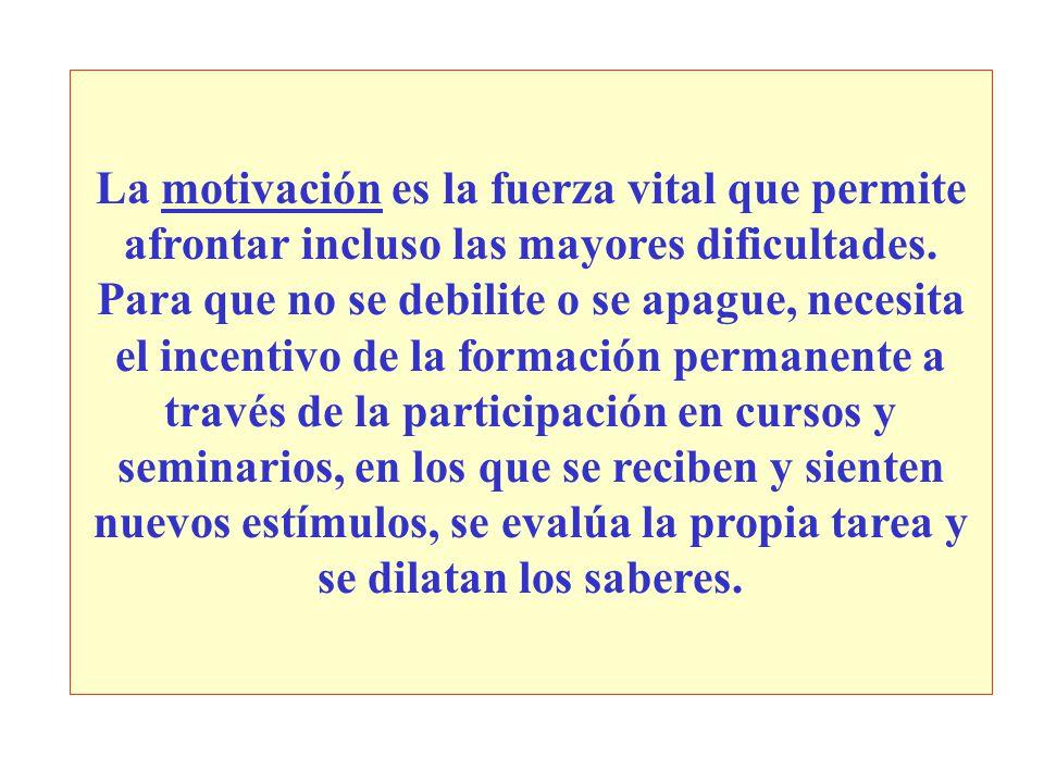 La motivación es la fuerza vital que permite afrontar incluso las mayores dificultades.