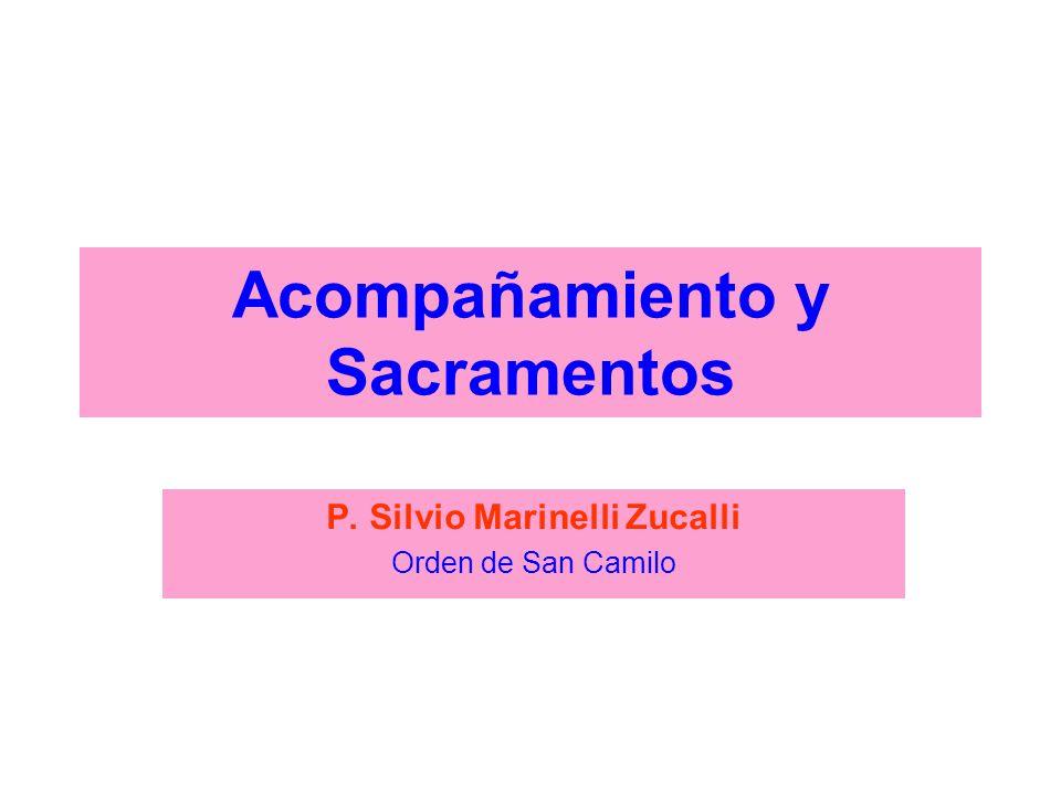 Acompañamiento y Sacramentos P. Silvio Marinelli Zucalli Orden de San Camilo