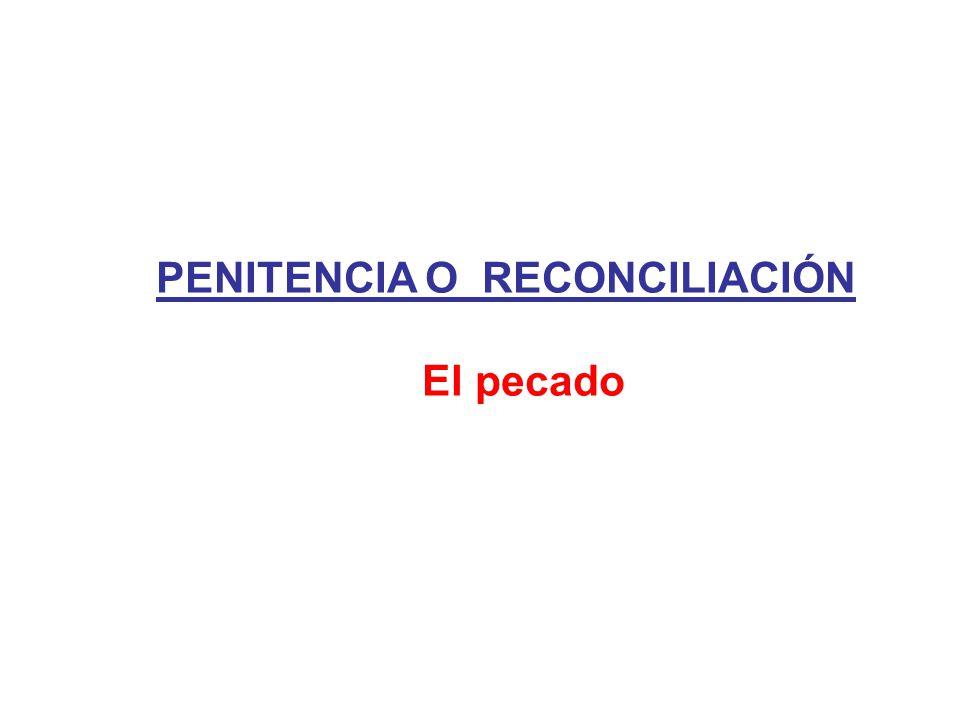 PENITENCIA O RECONCILIACIÓN El pecado