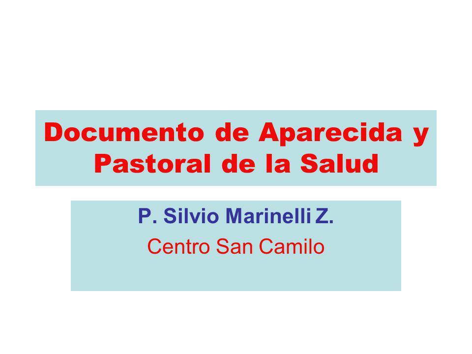 Documento de Aparecida y Pastoral de la Salud P. Silvio Marinelli Z. Centro San Camilo