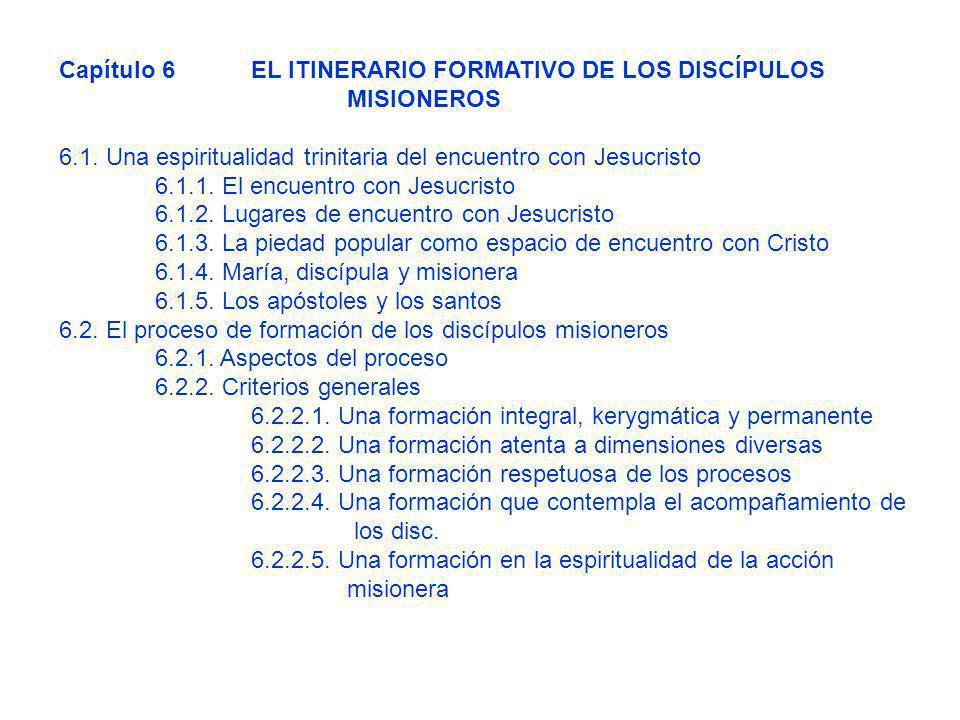 Capítulo 6 EL ITINERARIO FORMATIVO DE LOS DISCÍPULOS MISIONEROS 6.1. Una espiritualidad trinitaria del encuentro con Jesucristo 6.1.1. El encuentro co