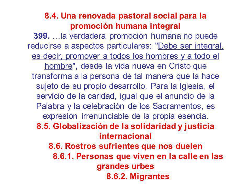 8.4. Una renovada pastoral social para la promoción humana integral 399. …la verdadera promoción humana no puede reducirse a aspectos particulares: