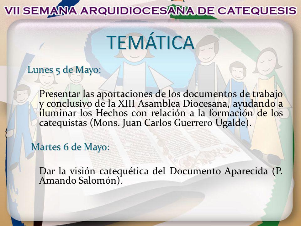 TEMÁTICA Lunes 5 de Mayo: Presentar las aportaciones de los documentos de trabajo y conclusivo de la XIII Asamblea Diocesana, ayudando a iluminar los