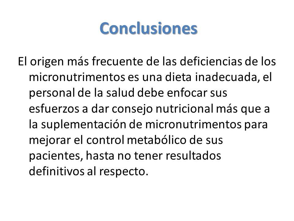 El origen más frecuente de las deficiencias de los micronutrimentos es una dieta inadecuada, el personal de la salud debe enfocar sus esfuerzos a dar