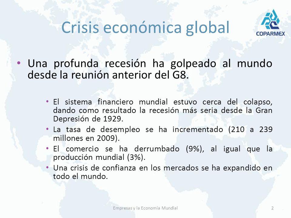 Crisis económica global Una profunda recesión ha golpeado al mundo desde la reunión anterior del G8. El sistema financiero mundial estuvo cerca del co
