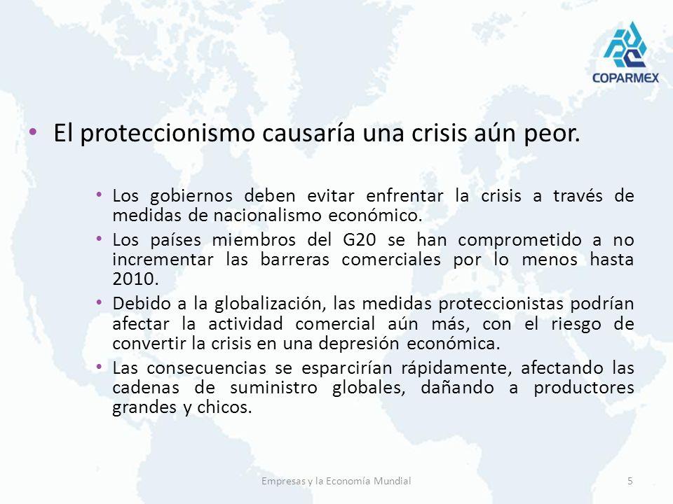 El proteccionismo causaría una crisis aún peor. Los gobiernos deben evitar enfrentar la crisis a través de medidas de nacionalismo económico. Los país