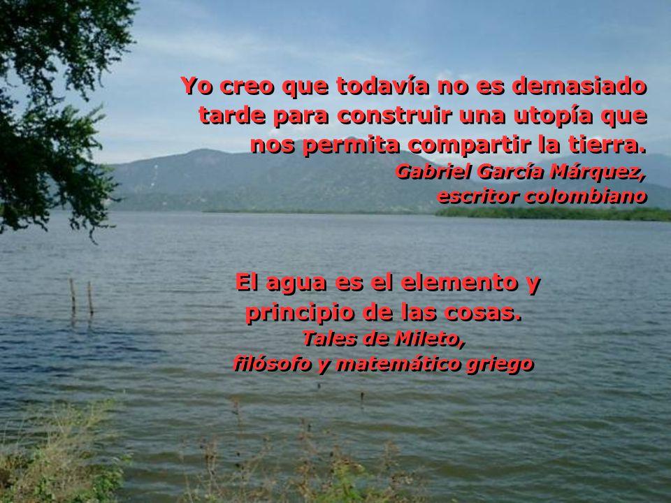 Yo creo que todavía no es demasiado tarde para construir una utopía que nos permita compartir la tierra. Gabriel García Márquez, escritor colombiano E