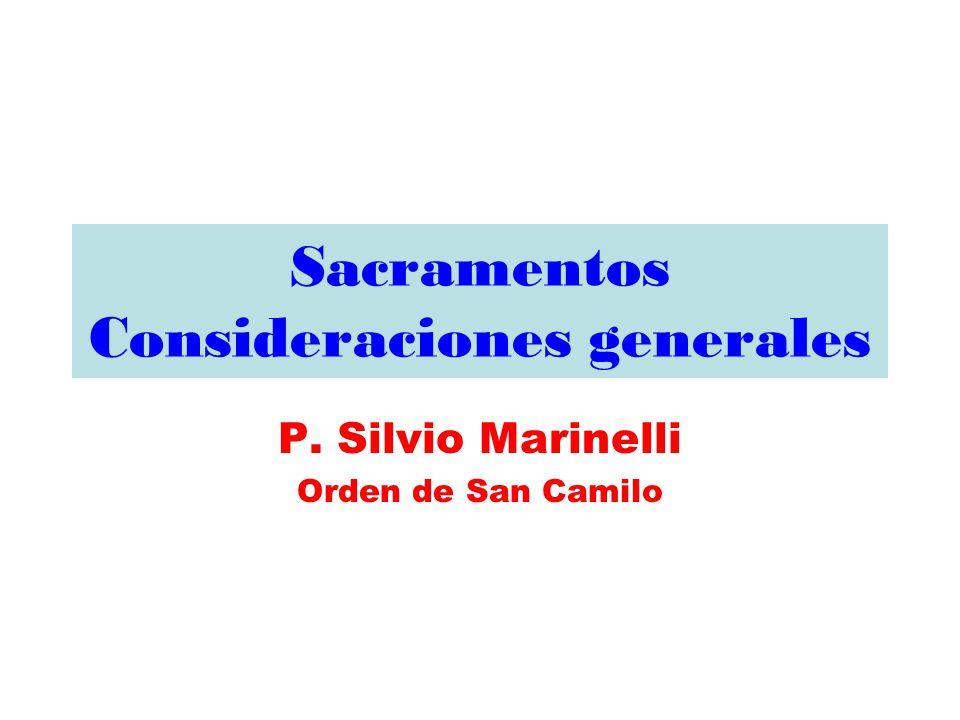 Sacramentos Consideraciones generales P. Silvio Marinelli Orden de San Camilo