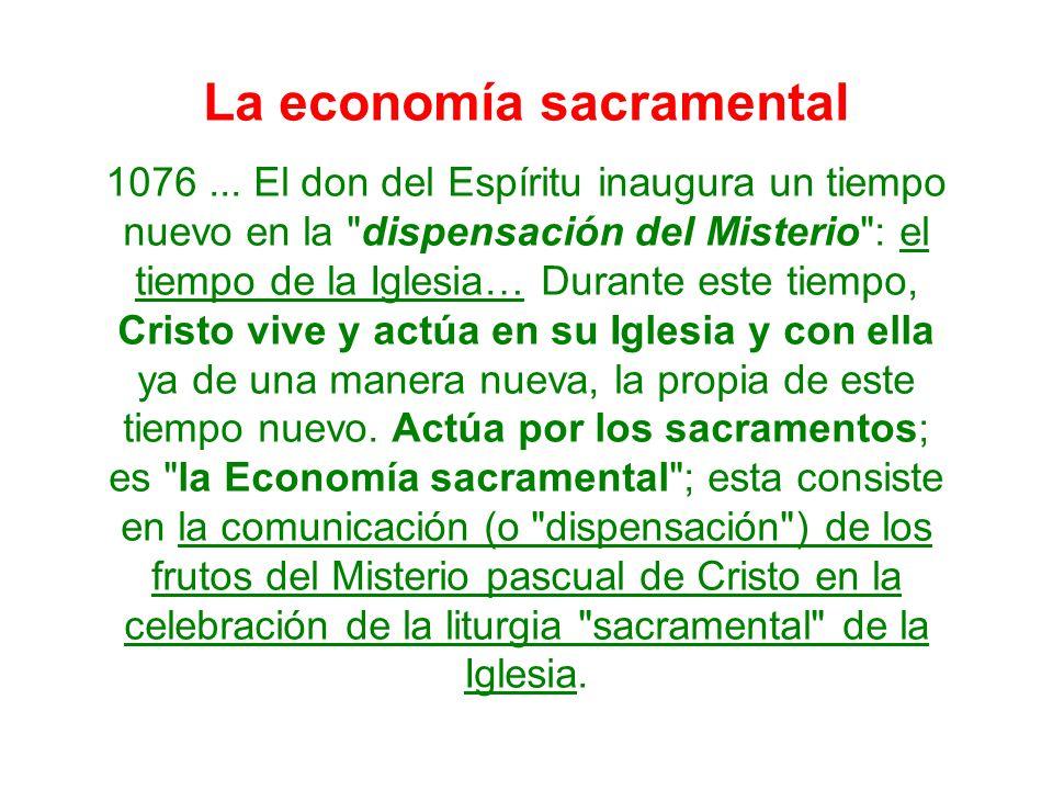 La economía sacramental 1076... El don del Espíritu inaugura un tiempo nuevo en la