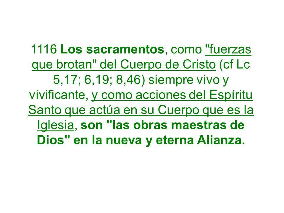 1116 Los sacramentos, como