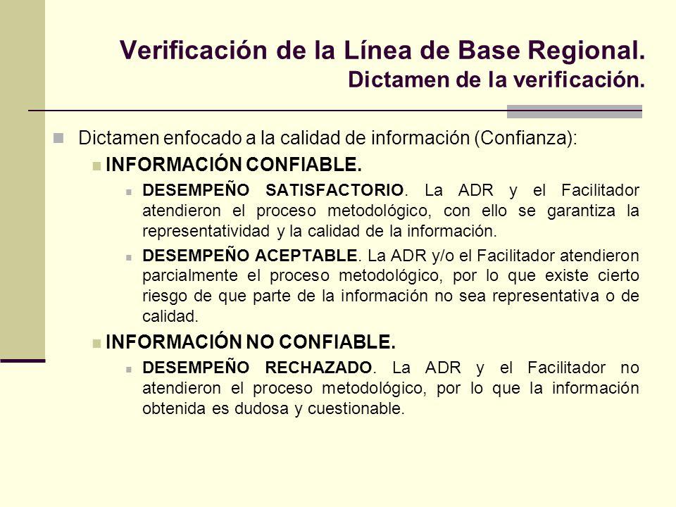 Verificación de la Línea de Base Regional. Dictamen de la verificación. Dictamen enfocado a la calidad de información (Confianza): INFORMACIÓN CONFIAB
