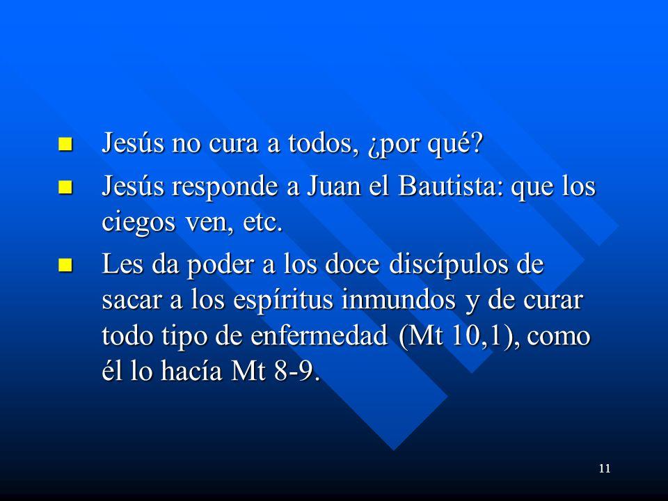11 Jesús no cura a todos, ¿por qué.Jesús no cura a todos, ¿por qué.