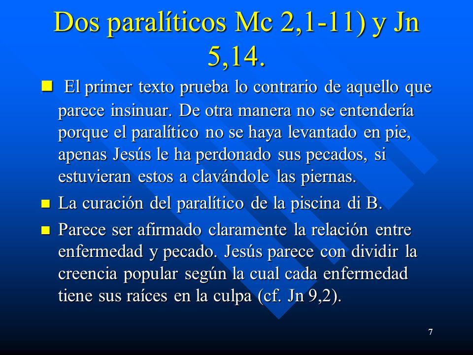 7 Dos paralíticos Mc 2,1-11) y Jn 5,14.