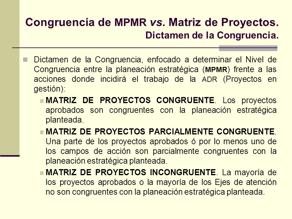 Congruencia de MPMR vs. Matriz de Proyectos. Dictamen de la Congruencia. Dictamen de la Congruencia, enfocado a determinar el Nivel de Congruencia ent