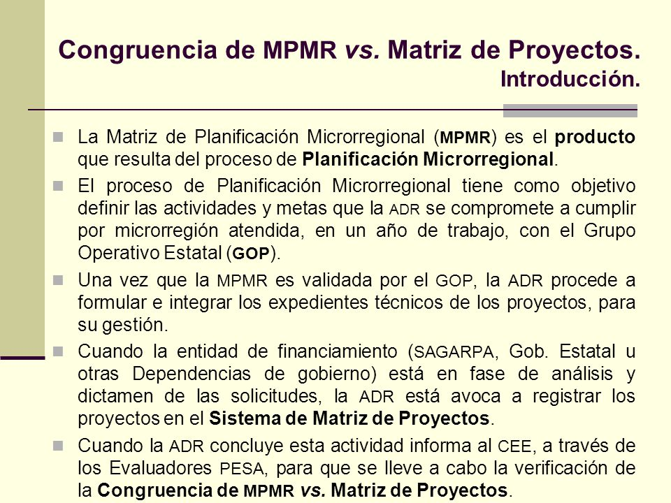 Congruencia de MPMR vs. Matriz de Proyectos. Introducción. La Matriz de Planificación Microrregional ( MPMR ) es el producto que resulta del proceso d