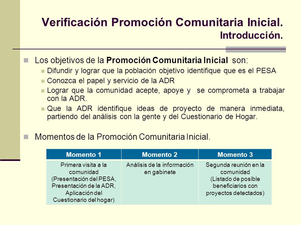 Verificación Promoción Comunitaria Inicial. Introducción. Los objetivos de la Promoción Comunitaria Inicial son: Difundir y lograr que la población ob