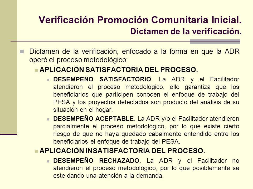 Verificación Promoción Comunitaria Inicial. Dictamen de la verificación. Dictamen de la verificación, enfocado a la forma en que la ADR operó el proce