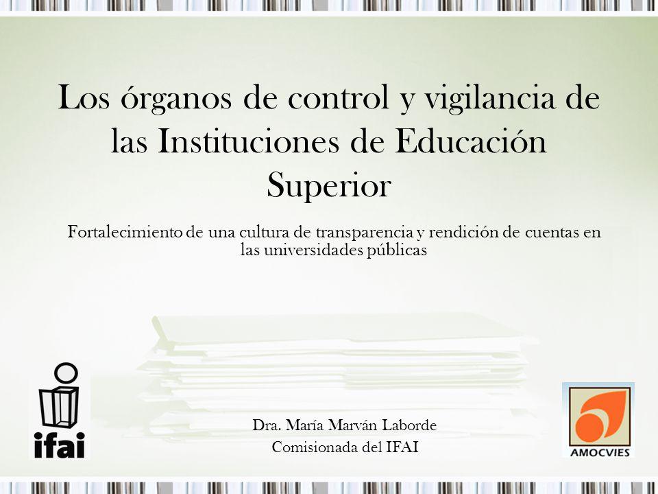 Los órganos de control y vigilancia de las Instituciones de Educación Superior Fortalecimiento de una cultura de transparencia y rendición de cuentas en las universidades públicas Dra.