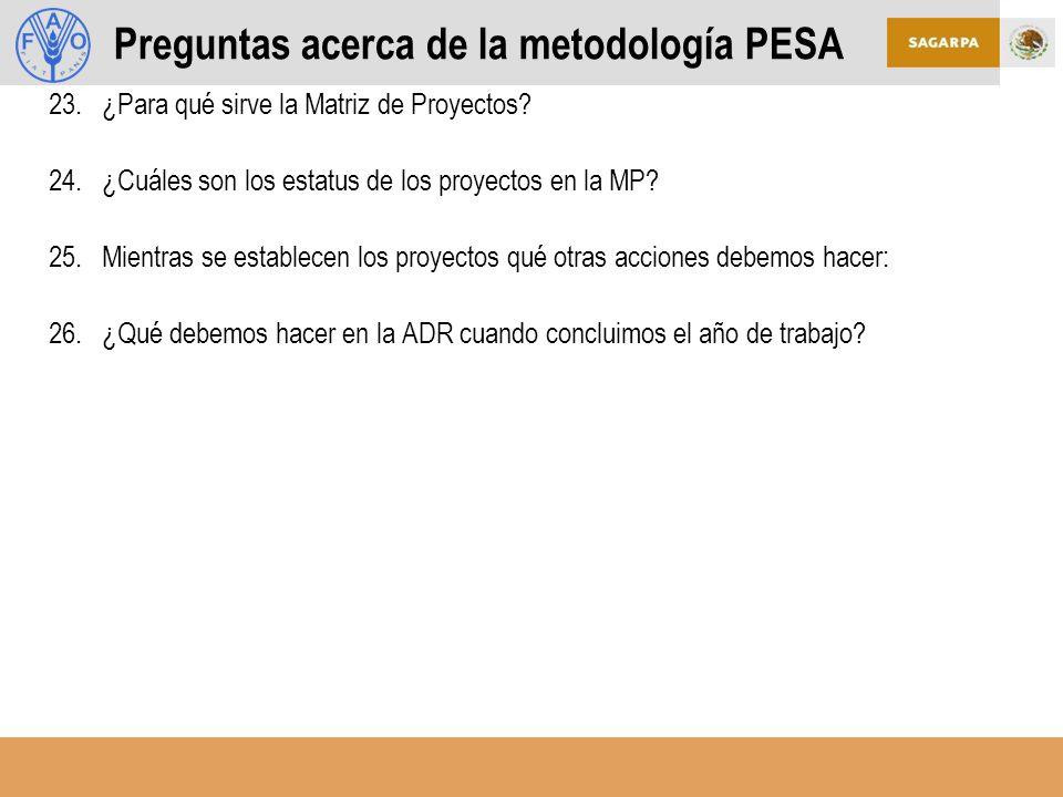 23.¿Para qué sirve la Matriz de Proyectos.24.¿Cuáles son los estatus de los proyectos en la MP.