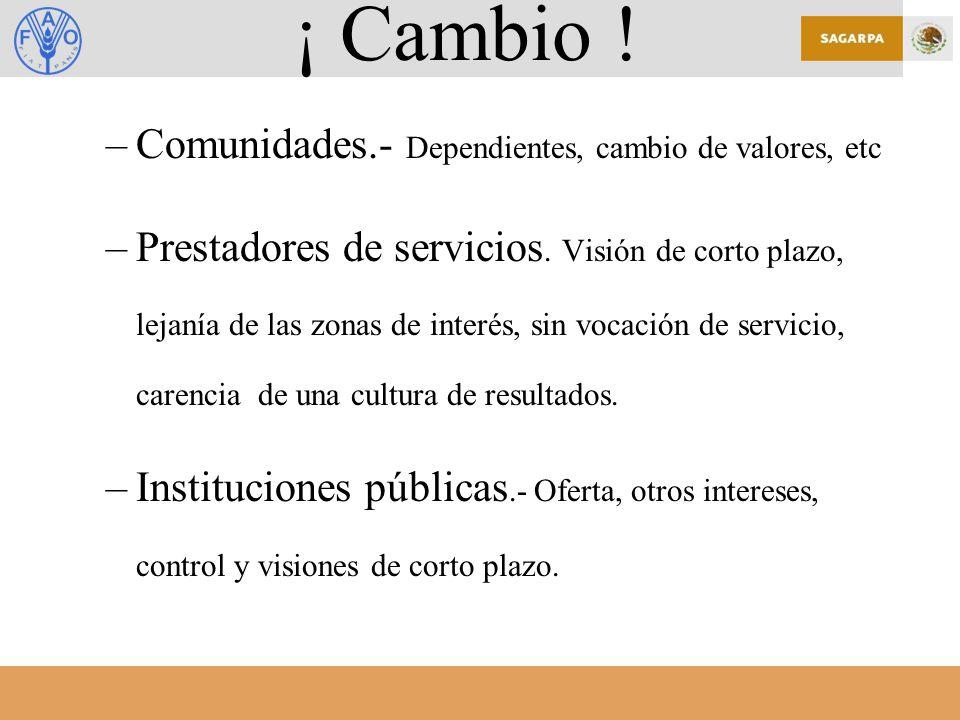 ¡ Cambio .–Comunidades.- Dependientes, cambio de valores, etc –Prestadores de servicios.